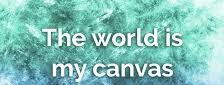 the world is my canvas