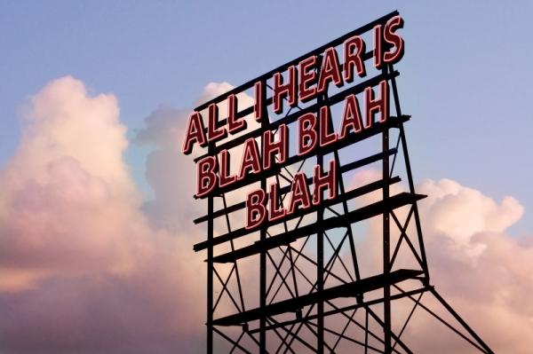 All I Hear Is Blah Blah Blah